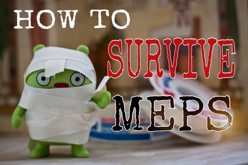 How To Survive MEPS | A  J  Squared Away
